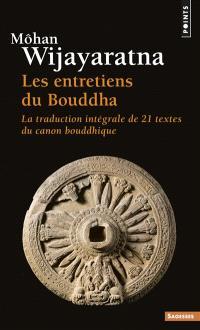 Les entretiens du Bouddha : la traduction intégrale de 21 textes du canon bouddhique