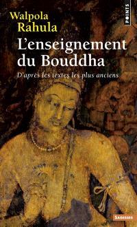 L'enseignement du Bouddha : d'après les textes les plus anciens : étude suivie d'un choix de textes