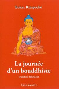 La journée d'un bouddhiste : tradition tibétaine