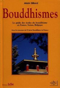 Bouddhismes : le guide des écoles du bouddhisme en France, Suisse, Belgique