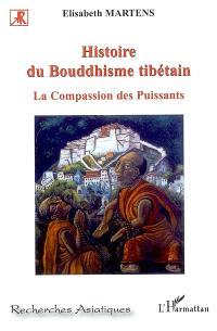 Histoire du bouddhisme tibétain : la compassion des puissants