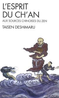 L'esprit du Ch'an : le Shin Jin Mei : aux sources chinoises du zen