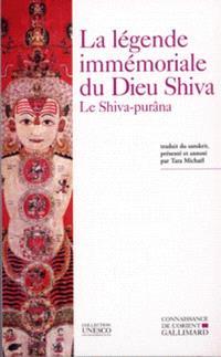 La Légende immémoriale du dieu Shiva : le Shiva purâna