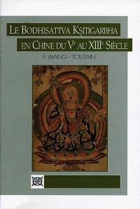 Le bodhisattva Ksitigarbha en Chine du Ve au XIIIe siècle