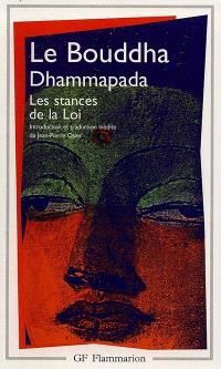 Le Bouddha Dhammapada : les stances de la loi