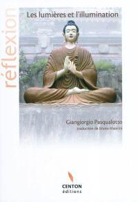 Les lumières et l'illumination : la raison occidentale et les enseignements du Bouddha : réflexion
