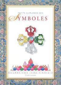 Petite guirlande des symboles : bouddhisme indo-tibétain