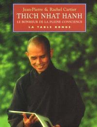 Thich Nhat Hanh : le bonheur de la pleine conscience