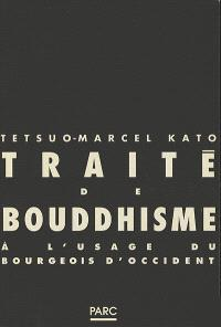 Traité de bouddhisme zen : à l'usage du bourgeois d'Occident