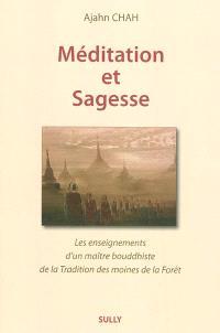 Les enseignements d'un maître bouddhiste de la tradition de la forêt. Volume 2, Méditation et sagesse