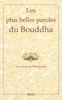 Les plus belles paroles du Bouddha : les versets du Dhammapada