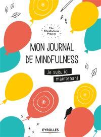Mon journal de mindfulness : je suis, ici, maintenant