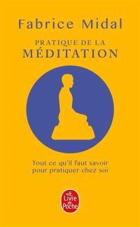Pratique de la méditation : la méditation change la vie !