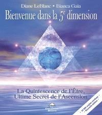 Bienvenue dans la 5e dimension  : la quintessence de l'être, ultime secret de l'ascension