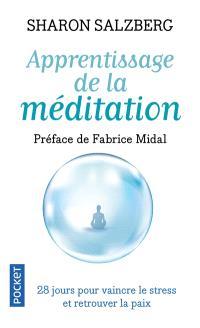 Apprentissage de la méditation : 28 jours pour vaincre le stress et retrouver la paix