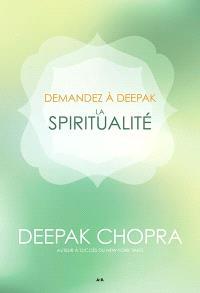 Demandez à Deepak, La spiritualité