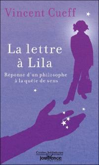 La lettre à Lila : réponse d'un philosophe à la quête de sens