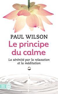 Le principe du calme : la sérénité par la relaxation et la méditation