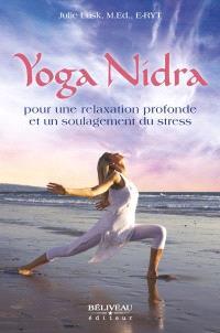 Yoga Nidra pour une relaxation profonde et un soulagement du stress