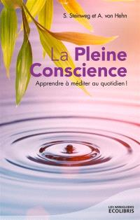 La pleine conscience : apprendre à méditer au quotidien !