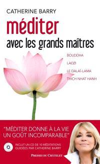 Méditer avec les grands maîtres : Bouddha, Laozi, le dalaï-lama, Thich Nhat Hanh