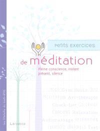 Petits exercices de méditation : pleine conscience, instant présent, silence
