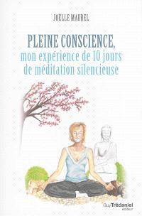 Pleine conscience, mon expérience de 10 jours de méditation silencieuse