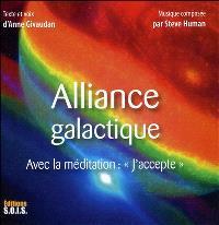 Alliance galactique; Suivi de La méditation J'accepte