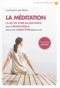 La méditation : un art de vivre au quotidien, pour lâcher prise et retrouver le bien-être dans sa vie