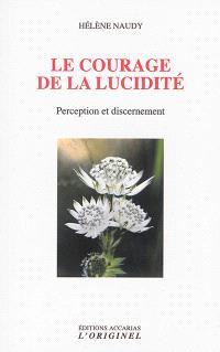 Le courage de la lucidité : perception et discernement