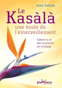 Le kasàlà : une école de l'émerveillement : célébrer la vie dans la personne par la louange