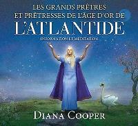 Les grands prêtres et prêtresses de l'âge d'or de l'Atlantide  : information et méditation