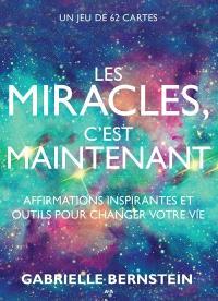 Les miracles, c'est maintenant