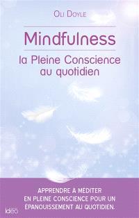 Mindfulness : la pleine conscience au quotidien
