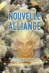 Nouvelle alliance  : conversations avec les esprits de la nature, alliés essentiels de la nouvelle humanité