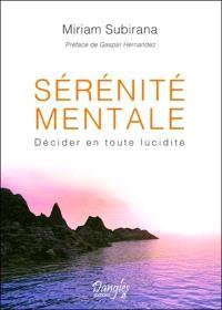 Sérénité mentale : décider en toute lucidité