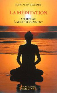 La méditation : apprendre à méditer vraiment