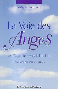 La voie des anges  : les 72 sentiers vers la lumière