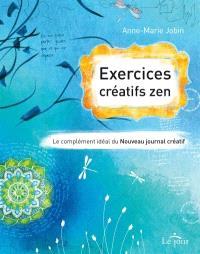 Exercices créatifs zen  : le complément idéal du Nouveau journal créatif