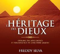 L'héritage des dieux  : origine des sites sacrés et renaissance de l'ancienne sagesse