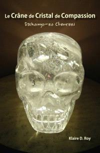 Le crâne de cristal de compassion  : Daikomyo-zo Chenrezi
