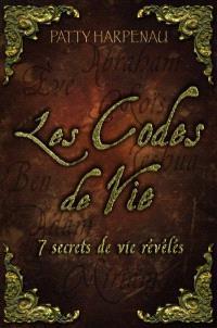 Les codes de vie  : 7 secrets de vie révélés