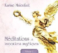 Méditations et invocations angéliques. Volume 2