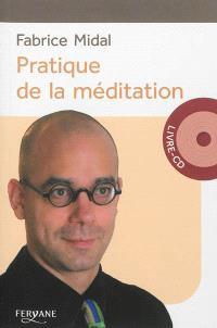 Pratique de la méditation : un regard plus clair sur votre vie et sur le monde