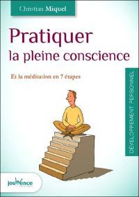 Pratiquer la pleine conscience et la méditation en 7 étapes