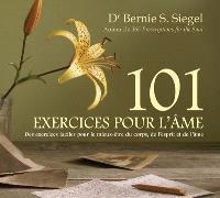 101 exercices pour l'âme  : des exercices faciles pour le mieux-être du corps, de l'esprit et de l'âme