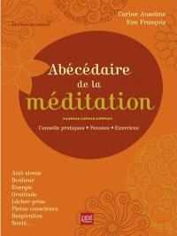 Abécédaire de la méditation : conseils pratiques, pensées, exercices