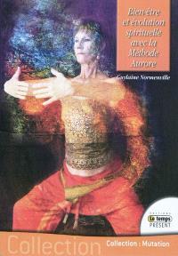 Bien-être et évolution spirituelle avec la méthode Aurore