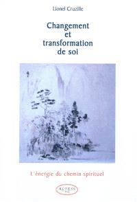 Changement et transformation de soi : l'énergie du chemin spirituel