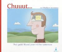 Chuuut... : petit guide illustré pour méditer autrement